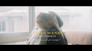 "Gambar cover Win Nimman - ""Little Wendy"" (Official MV)"
