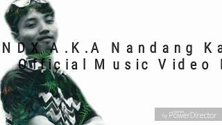 NDX AKA Nandang Kangen Official Music Video Lirik