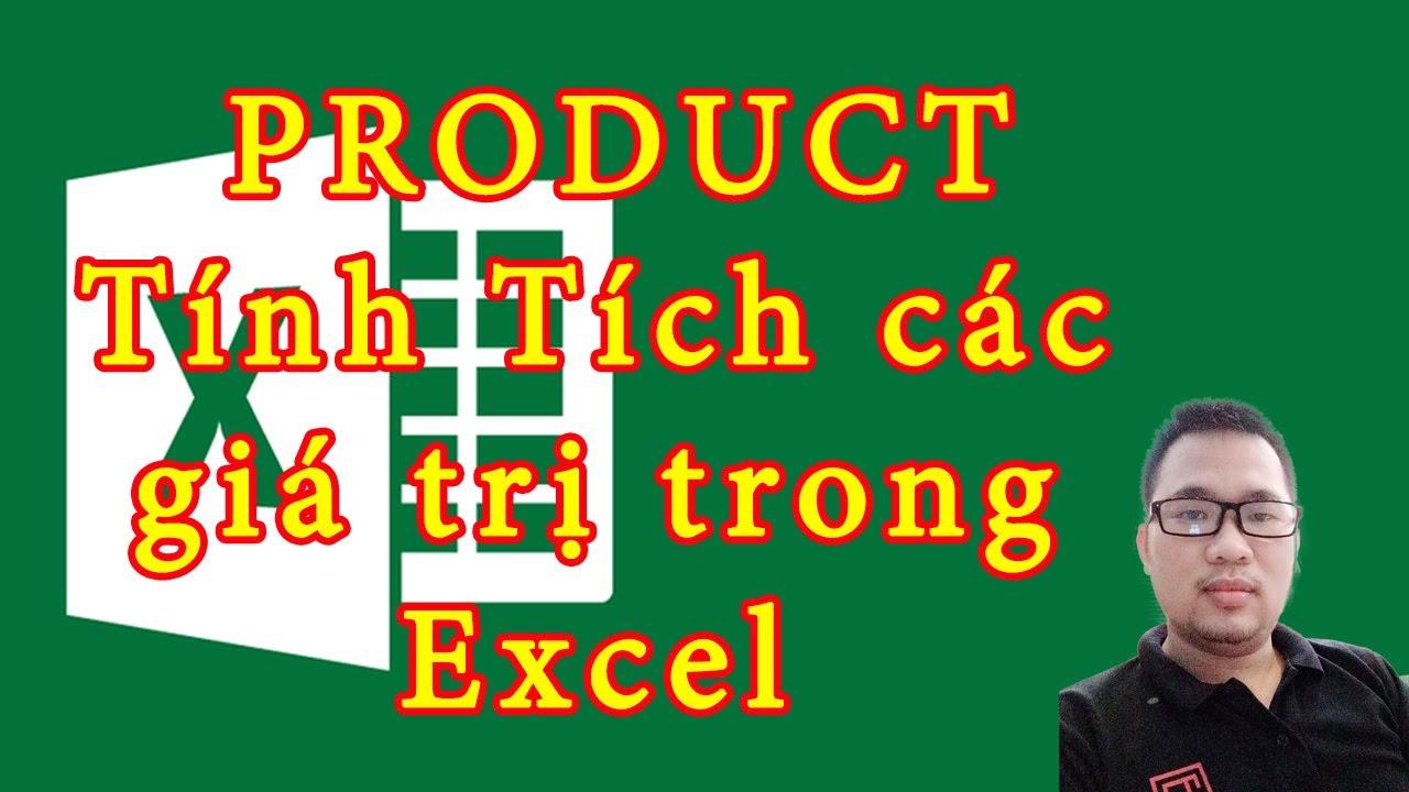Hướng dẫn hàm PRODUCT, Tính tích các giá trị trong Excel