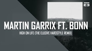 Martin Garrix feat. Bonn - High On Life (The Elusive Hardstyle Remix) (Official Video)