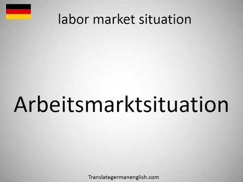 How to say labor market situation in German? Arbeitsmarktsituation