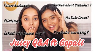 Juicy Q and A ft @Gopali  | Secrets are out!