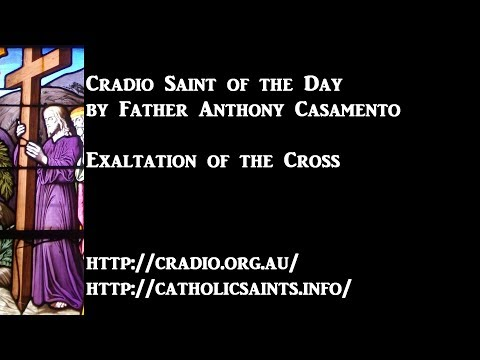 Cradio Saint of the Day: Exaltation of the Cross