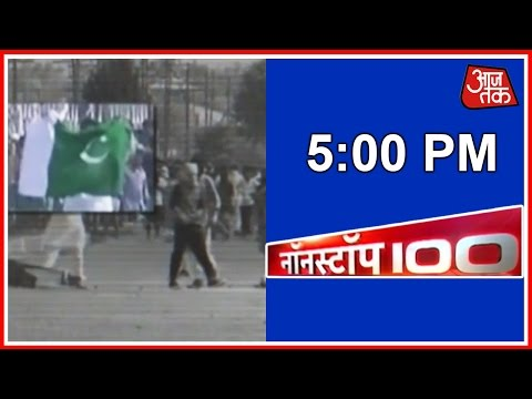 Non Stop 100: Pakistani Flags Waved In Srinagar And More