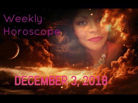 WEEKLY HOROSCOPE DECEMBER 3, 2018