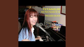 Titanium (in The Style Of Madilyn Bailey) (Solo Piano Karaoke)