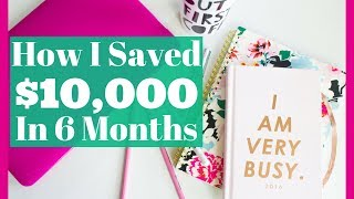 HOW I SAVED $10,000 - How To Budget And Save Money - Girl Boss Tips