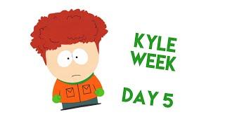 Kyle Broflovski Week!! #5