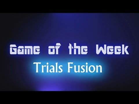 Game of the Week: Trials Fusion |