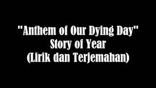 Anthem of Our Dying Day - Story of Year (Lirik dan Terjemahan Indonesia)
