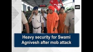 Heavy security for Swami Agnivesh after mob attack - #Jharkhand News