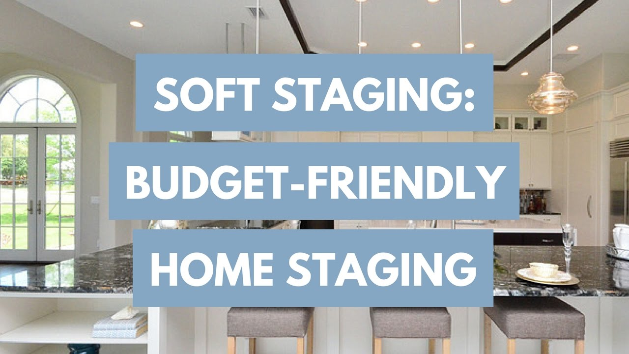 Soft Staging: The Budget-Friendly Alternative to Home Staging - YouTube