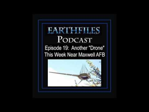 "Earthfiles Podcast #19 Another ""Drone"" This Week Near Maxwell AFB"