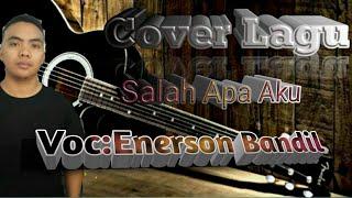 """Gambar cover Cover""""Salah Apa Aku""""Ilir7 By,Enerson Bandil"""