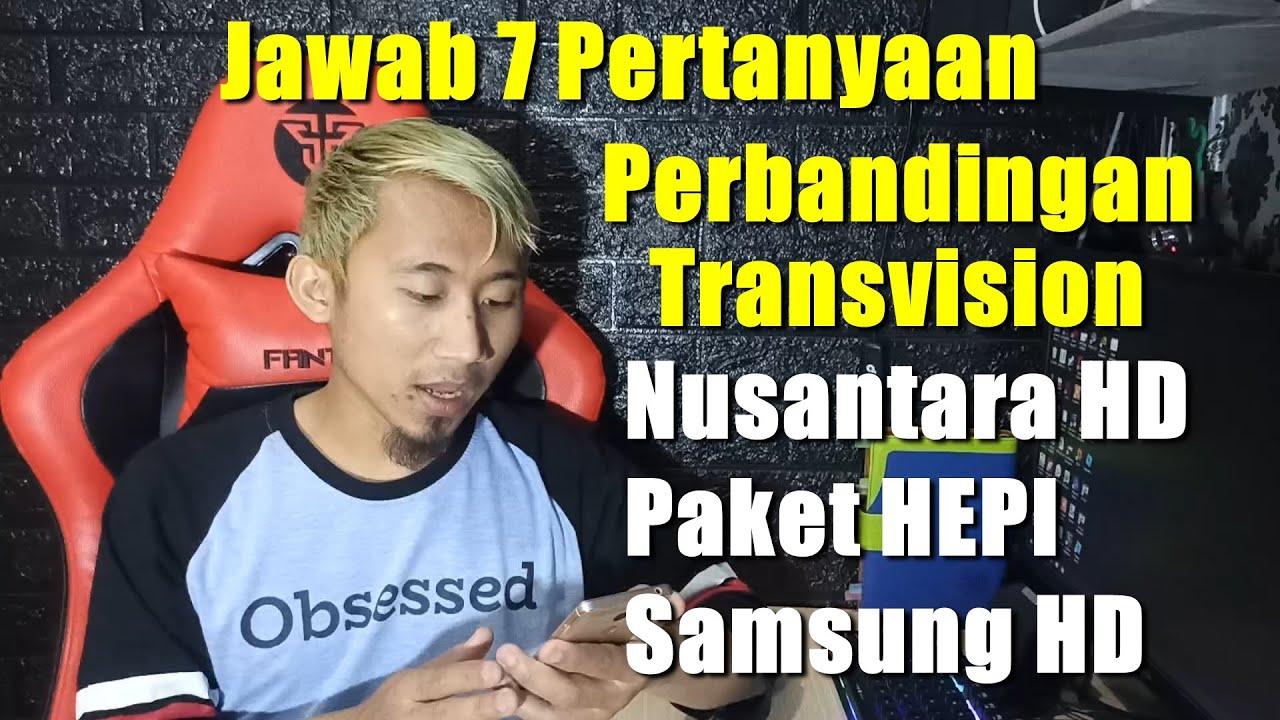 Perbandingan Transvision Nusantara HD Paket HEPI dan Samsung HD Rexana