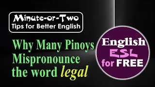 Why Many Pinoys Mispr๐nounce the Word Legal