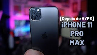 iPHONE 11 PRO MAX [Depois do HYPE] 🔥