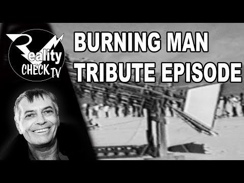 The Best Tribute to Larry Harvey Reality Check Burning Man with Todd Rundgren