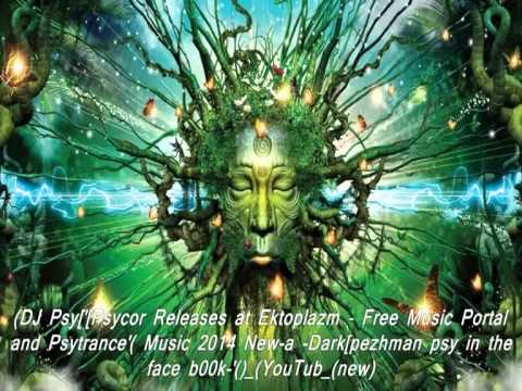 DJ Psy'Psycor Releases at Ektoplazm   Free Music Portal and Psytrance' Music 2014 New a  Darkpezhman
