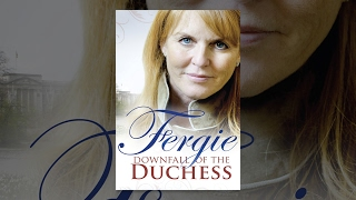 Fergie: Downfall of the Duchess