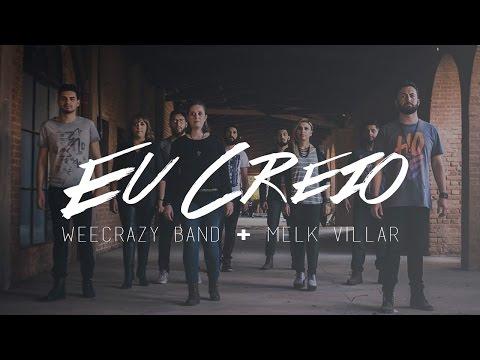 WeeCrazy Band e Melk Villar - Eu Creio - This I Believe Hillsong Worship versão em português