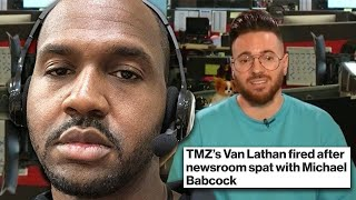 Van Lathan Has Been FIRED By #TMZ After Heated Argument With Michael Babcock