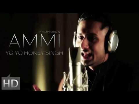 Honey singh Ammi Full Song 2017 New Song LYRICS