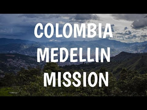 Colombia Medellin Mission