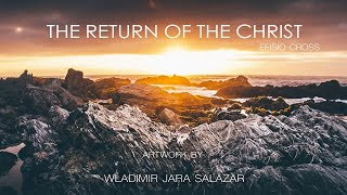 """The Return of The Christ"" 