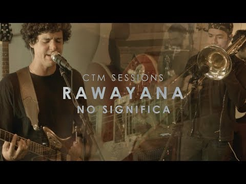 Rawayana 'No Significa' CTM Sessions (2 of 3)