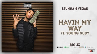 Watch Stunna 4 Vegas Havin My Way feat Young Nudy video
