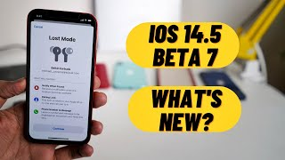 iOS 14.5 Beta 7 Released | What's New? Apple's Find My network