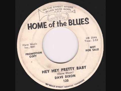 Dave Dixon -  Hey Hey Pretty Baby