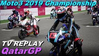 QATAR Moto3 2019 |  Championship #1 | TV REPLAY  |  PC GAME MOD 2019