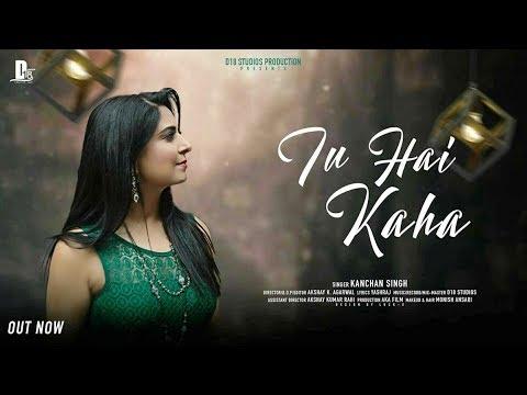 tu-hai-kaha-|-kanchan-singh-|-new-hindi-love-songs-|-hd-video