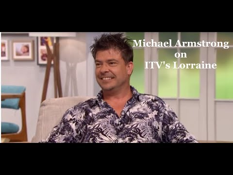 MICHAEL ARMSTRONG  on ITV1 Lorraine