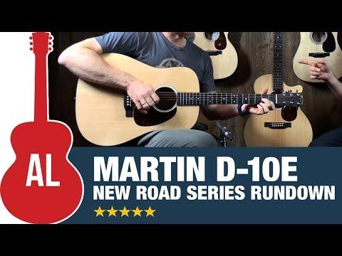 Martin D10e - Road Series Rundown (New for 2019)