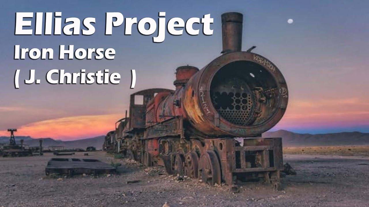 Download ( Christie ) Iron Horse - Ellias Project