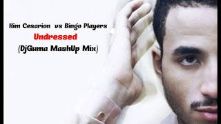 Kim Cesarion  vs Bingo Players  - Undressed (DjGuma MashUp Mix)