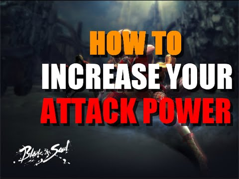 How to increase your attack power in Blade and Soul
