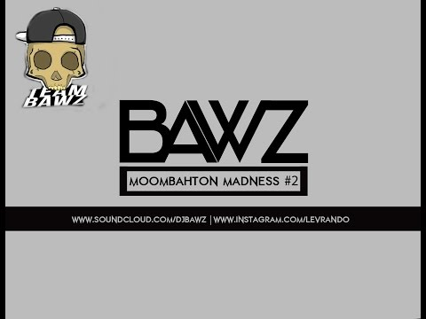 "Moombahton Mixtape ""Madness"" #2 - Mixed by DJ Bawz - WWW.SOUNDCLOUD.COM/BAWZOFFICIAL"