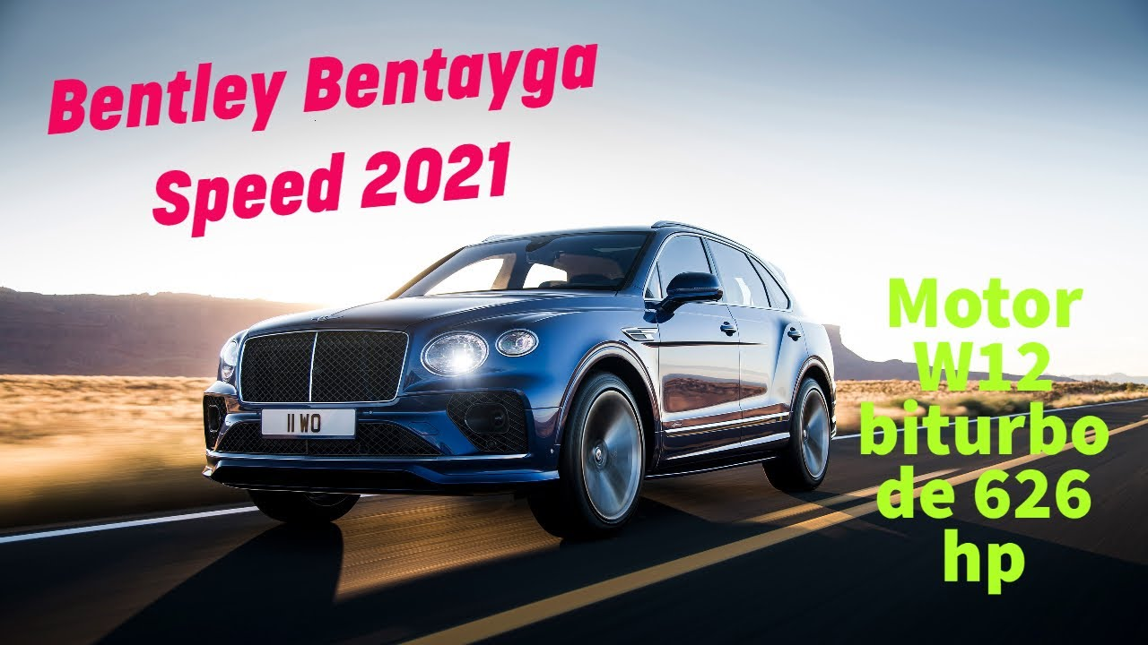 Bentley Bentayga Speed 2021 ¡motor W12 biturbo con 626 hp!