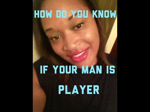 If Is How To Tell Player A Man Your