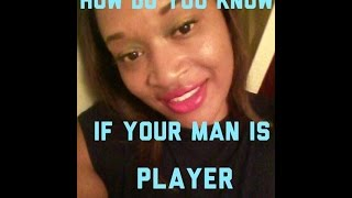 How do know if your man is a player Thumbnail