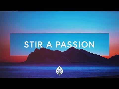 Worship Central ~ Stir A Passion (Lyrics) feat. Josh Gauton