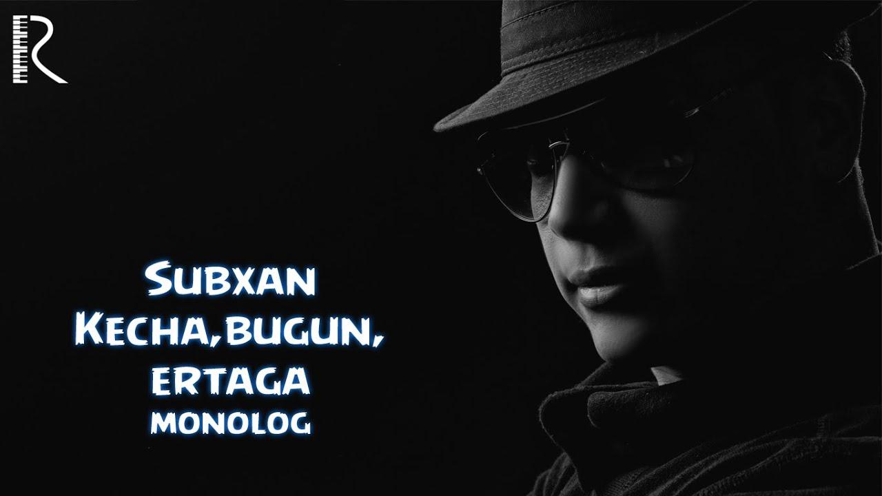 Subxan - Kecha, bugun, ertaga (monolog) | Субхан - Кеча, бугун, эртага (монолог) #UydaQoling MyTub.uz TAS-IX
