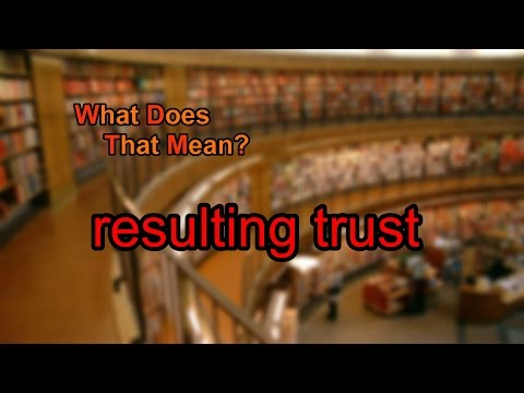 What does resulting trust mean?