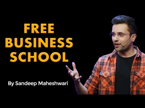 Free Business School - By Sandeep Maheshwari #businessideas