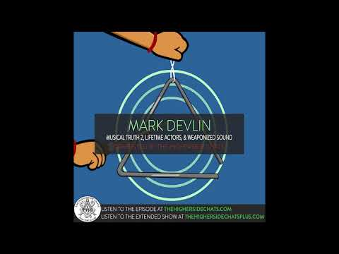 Mark Devlin | Musical Truth 2, Lifetime Actors, & Weaponized Sound