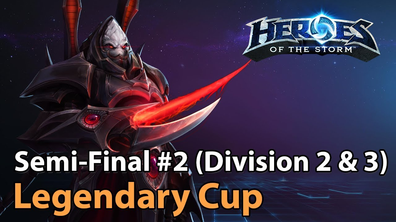 ► Semi-Final #2 - Legendary Cup (Division 2 & 3) - Heroes of the Storm Esports